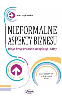 Nieformalne aspekty biznesu - Andrzej Buszko - Ebook - 978-83-7488-038-1