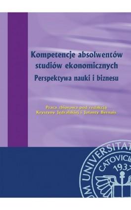Kompetencje absolwentów studiów ekonomicznych. Perspektywa nauki i biznesu - Ebook - 978-83-7246-708-9