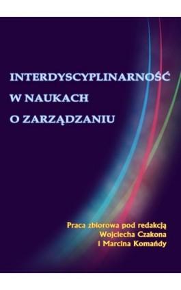Interdyscyplinarność w naukach o zarządzaniu - Ebook - 978-83-7246-669-3