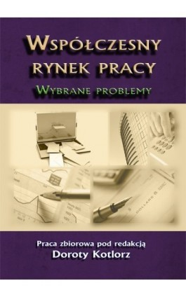 Współczesny rynek pracy. Wybrane problemy - Ebook - 978-83-7246-714-0