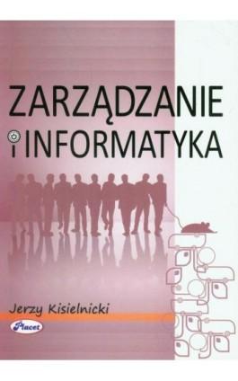 Zarządzanie i informatyka - Jerzy Kisielnicki - Ebook - 978-83-7488-066-4