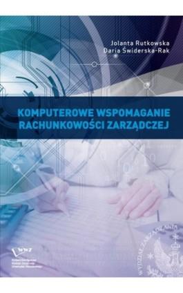 Komputerowe wspomaganie rachunkowości zarządczej - Jolanta Rutkowska - Ebook - 978-83-65402-37-0
