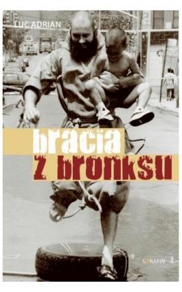 Bracia z Bronksu - Luc Adrian - Ebook - 978-83-957717-1-2
