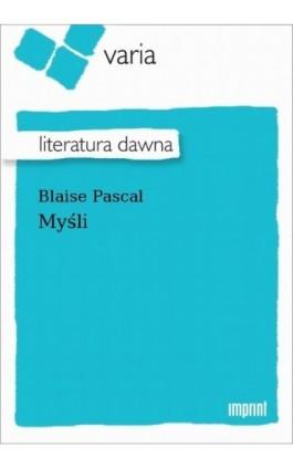 Myśli - Blaise Pascal - Ebook - 978-83-270-4006-0