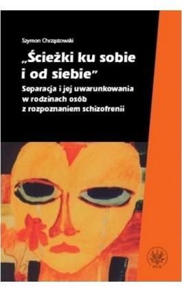 Ścieżki ku sobie i od siebie - Szymon Chrząstowski - Ebook - 978-83-235-2842-5