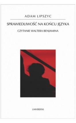 Sprawiedliwość na końcu języka - Adam Lipszyc - Ebook - 978-83-242-1579-9
