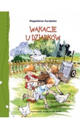 Wakacje u dziadków - Magdalena Zarębska - Ebook - 978-83-7551-561-9