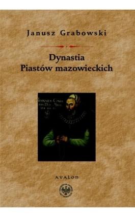 Dynastia Piastów mazowieckich - Janusz Grabowski - Ebook - 978-83-7730-999-5
