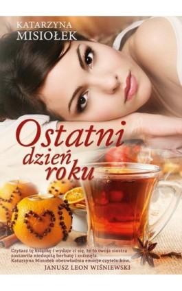 Ostatni dzień roku - Katarzyna Misiołek - Ebook - 978-83-287-0181-6
