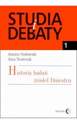 Historia badań źródeł Dniestru - Janusz Gudowski - Ebook - 978-83-8002-134-1