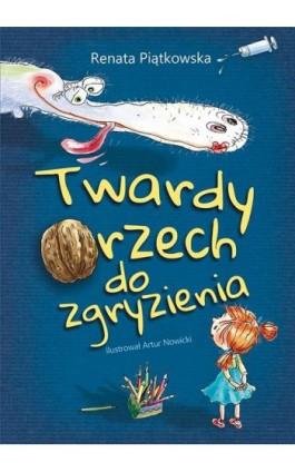 Twardy orzech do zgryzienia - Renata Piątkowska - Ebook - 978-83-7551-562-6