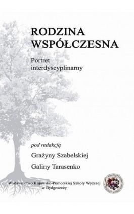 Rodzina współczesna - portret interdyscyplinarny - Ebook - 978-83-89914-67-5