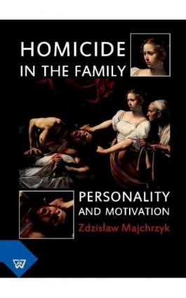 Homicide in the Family - Zdzisław Majchrzyk - Ebook - 978-83-7072-631-7