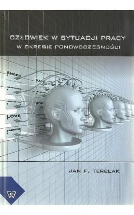 Człowiek w sytuacji pracy w okresie ponowoczesności - Jan F. Terelak - Ebook - 978-83-7072-676-8