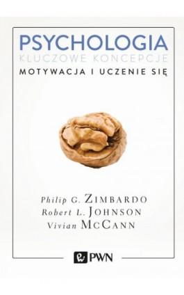 Psychologia. Kluczowe koncepcje. Tom 2 - Philip G. Zimbardo - Ebook - 978-83-01-19570-0