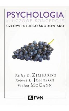 Psychologia. Kluczowe koncepcje. Tom 5 - Philip G. Zimbardo - Ebook - 978-83-01-19573-1