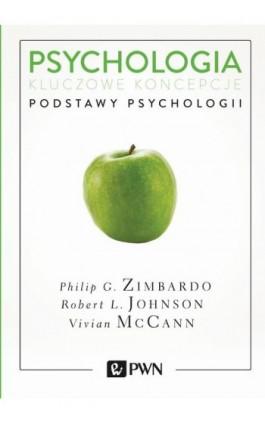 Psychologia. Kluczowe koncepcje. Tom 1 - Philip G. Zimbardo - Ebook - 978-83-01-19569-4