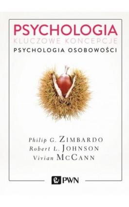Psychologia. Kluczowe koncepcje. Tom 4 - Philip G. Zimbardo - Ebook - 978-83-01-19572-4