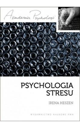 Psychologia stresu - Irena Heszen - Ebook - 978-83-01-17918-2