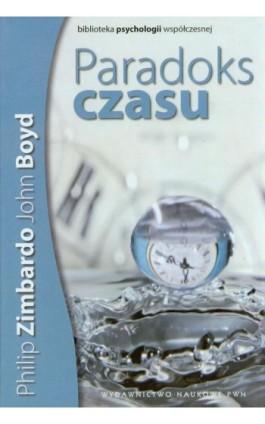 Paradoks czasu - John Boyd - Ebook - 978-83-01-18391-2