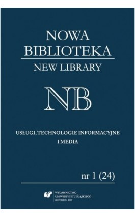 """""""Nowa Biblioteka. New Library. Usługi, Technologie Informacyjne i Media"""" 2017, nr 1 (24) - Ebook"""