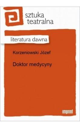Doktor medycyny - Józef Korzeniowski - Ebook - 978-83-270-2650-7