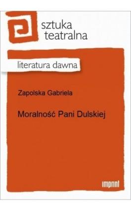 Moralność pani Dulskiej - Gabriela Zapolska - Ebook - 978-83-270-2206-6