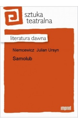 Samolub - Julian Ursyn Niemcewicz - Ebook - 978-83-270-1077-3