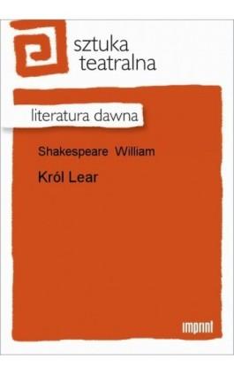 Król Lear - William Shakespeare - Ebook - 978-83-270-1536-5