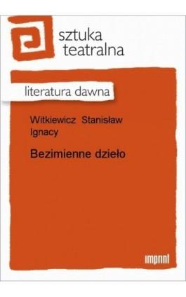 Bezimienne dzieło - Stanisław Ignacy Witkiewicz - Ebook - 978-83-270-1729-1