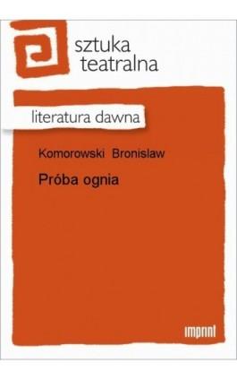 Próba ognia - Bronisław Komorowski - Ebook - 978-83-270-0632-5