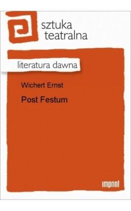 Post Festum - Ernst Wichert - Ebook - 978-83-270-1720-8