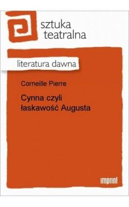 Cynna czyli łaskawość Augusta - Pierre Corneille - Ebook - 978-83-270-0234-1