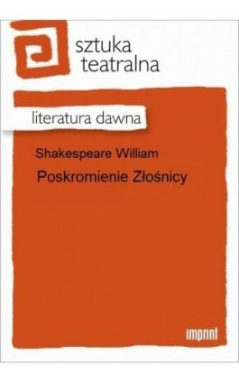 Poskromienie złośnicy - William Shakespeare - Ebook - 978-83-270-2176-2