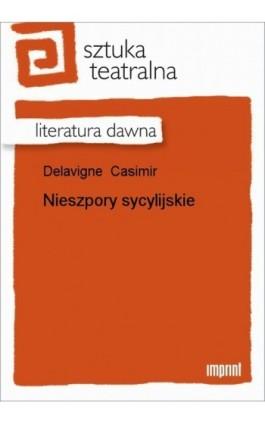 Nieszpory sycylijskie - Casimir Delavigne - Ebook - 978-83-270-0255-6