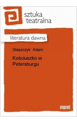 Kościuszko w Petersburgu - Adam Staszczyk - Ebook - 978-83-270-1594-5