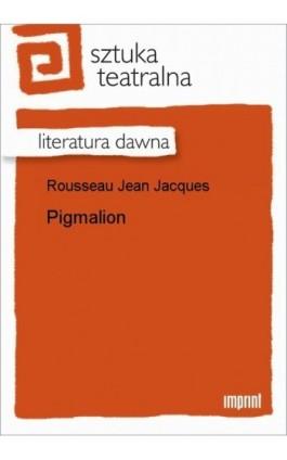 Pigmalion - Jean Jacques Rousseau - Ebook - 978-83-270-1506-8