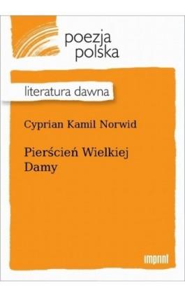Pierścień Wielkiej Damy - Cyprian Kamil Norwid - Ebook - 978-83-270-4065-7