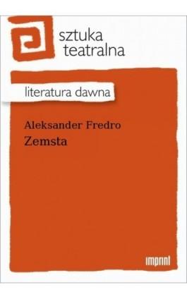 Zemsta - Aleksander Fredro - Ebook - 978-83-270-3976-7