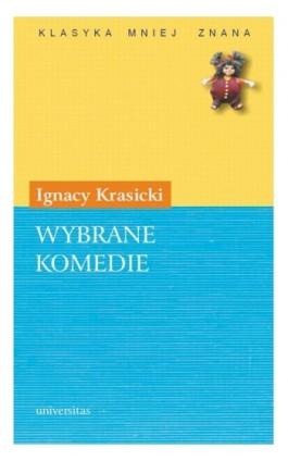 Wybrane komedie - Ignacy Krasicki - Ebook - 978-83-242-1128-9