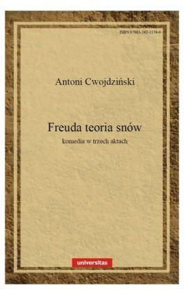 Freuda teoria snów. Komedia w 3 aktach - Antoni Cwojdziński - Ebook - 978-83-242-1174-6