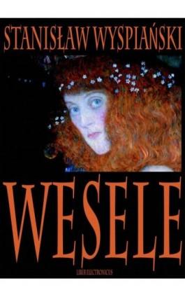 Wesele - Stanisław Wyspiański - Ebook - 978-83-63720-09-4