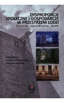 Dysproporcje społeczne i gospodarcze w przestrzeni Łodzi - Ebook - 978-83-7969-770-0