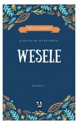 Wesele - Stanisław Wyspiański - Ebook - 978-83-8119-012-1