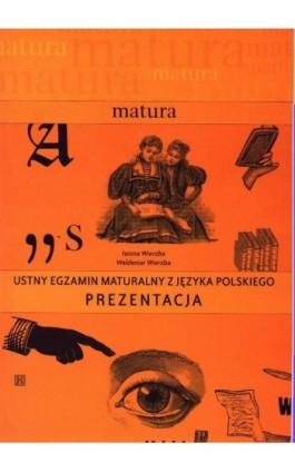 Ustny egzamin maturalny z języka polskiego. Prezentacja - Iwona Wierzba - Ebook - 978-83-89284-68-6