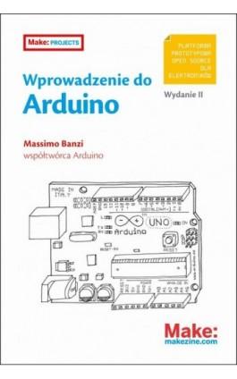 Wprowadzenie do Arduino - Banzi Massimo - Ebook - 978-83-7541-217-8