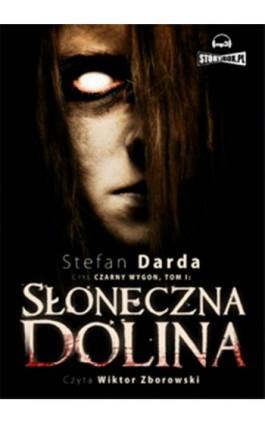 Słoneczna dolina - Stefan Darda - Audiobook - 978-83-63302-24-5
