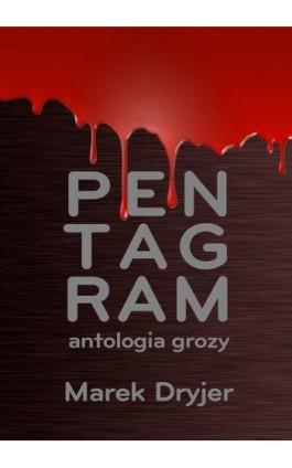Pentagram. Antologia grozy - Marek Dryjer - Ebook - 978-83-7859-055-2