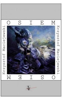 Osiem - Krzysztof Maciejewski - Ebook - 978-83-63316-02-0