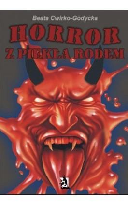 Horror z piekła rodem - Beata Cwirko-Godycka - Ebook - 978-83-7900-122-4